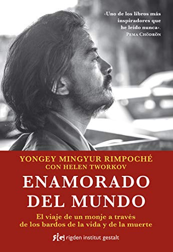 9788494998409: Enamorado del mundo: El viaje de un monje a través de los bardos de la vida y de la muerte