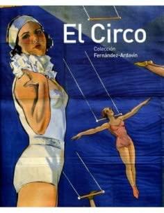 9788495005724: El Circo: coleccion Fernandez-Ardavin (Huesca/Madrid, enero-marzo 2009)
