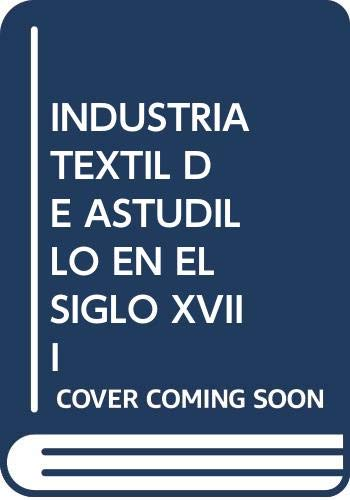 9788495018564: La industria textil de astudillo en el siglo XVIII