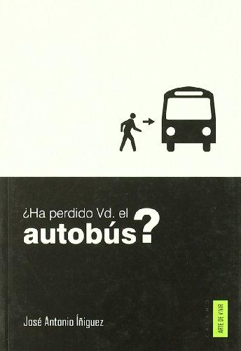 Ha perdido usted el autobús?: Íñiguez Herrero, José