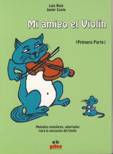 9788495026668: ROIG L. - Mi Amigo el Violin Vol.1 (Metodo) para Violin