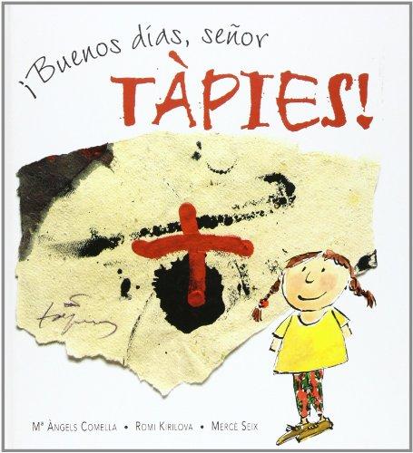 Buenos Dias, Senor Tapies!: Comella, Maria Angels;