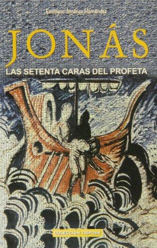 JONÁS. Las setenta caras del profeta: JIMÉNEZ HERNÁNDEZ, Emiliano