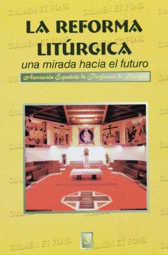9788495042590: La reforma litúrgica : una mirada hacia el futuro