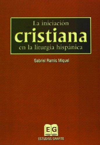9788495042637: Iniciacion cristiana a la liturgiahispanica
