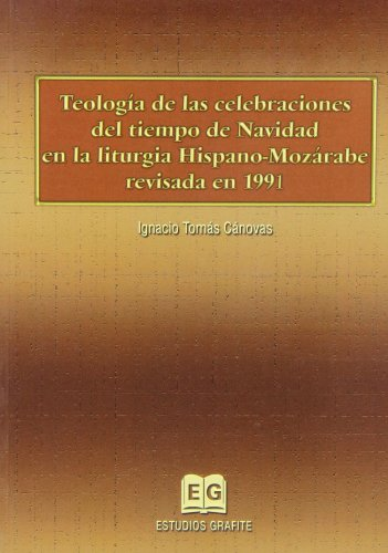 Teologia celebraciones tiempo navidad liturgia hispano mozar: Tomas Canovas