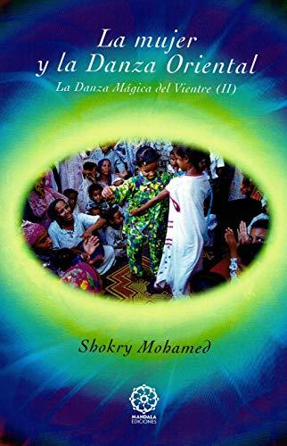 9788495052247: La mujer y la danza oriental: La danza mágica del vientre 2 (Spanish Edition)