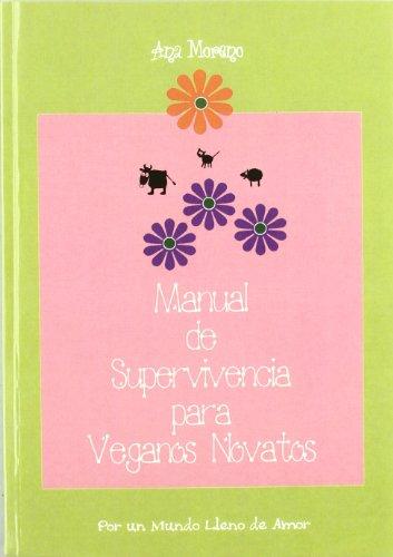 9788495052940: Manual De Supervivencia Para Veganos Novatos/ Survival Guide for Inexperienced Vegans (Spanish Edition)
