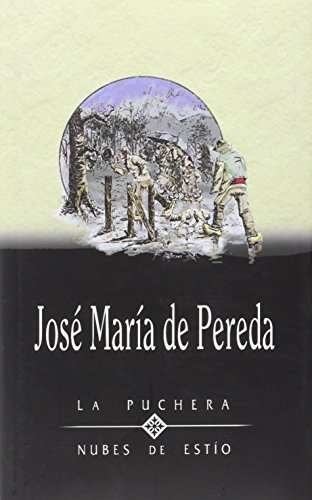 9788495054005: La Puchera (Obras completas de José María de Pereda) (Spanish Edition)