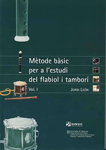 9788495055682: LEON J. - Metode Basic per a l´estudi del Flabiol i Tambori (2 Vols.)