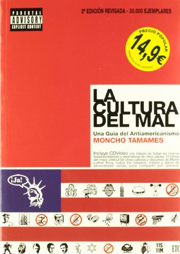 9788495058638: CULTURA DEL MAL,LA. UNA GUIA DEL ANTIAMERICANISMO