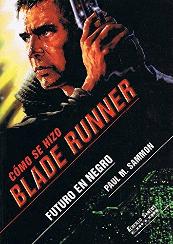 9788495070326: Cómo se hizo Blade runner. Futuro en negro