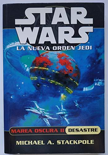 9788495070364: Star wars. la nueva orden jedi: marea oscura II. desastre -Star Wars La Nueva Orden Jedi (Star Wars La Nueva Orden Jedi / Star Wars. The New Jedi Order)