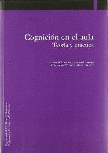 Cognición en el aula, teoría y práctica: María Luisa Sanz