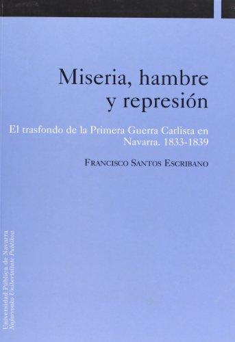 9788495075710: Miseria, hambre y represión: El trasfondo de la primera guerra carlista en Navarra. 1833-1839 (Historia)