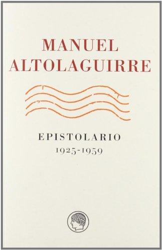 Epistolario, 1925-1959 (Paperback): Manuel Altolaguirre