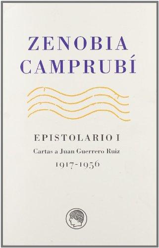9788495078520: Epistolario I cartas a Juan Guerrero Ruiz 1917-1956