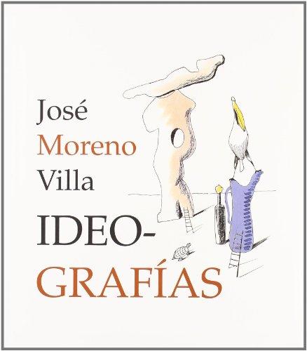 Jose Moreno Villa: Ideografias (Hardback): Jose Moreno Villa