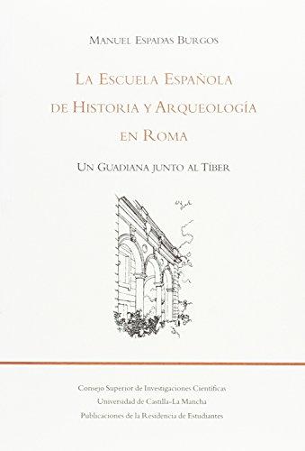9788495078971: La escuela española de historia y arqueologia en Roma. un guadiana junto al tiber
