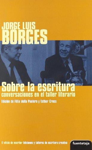 9788495079480: Jorge Luis Borges - Sobre la escritura - conversaciones en el taller literario