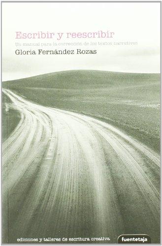 9788495079558: Escribir y reescribir: un manual para la correccion de los textos narrativos
