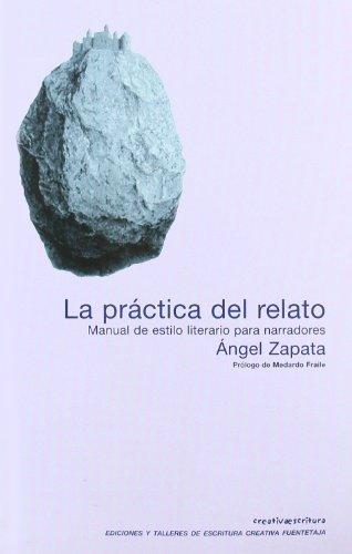 9788495079619: Practica Del Relato: MANUAL DE ESTIL (Escritura creativa)