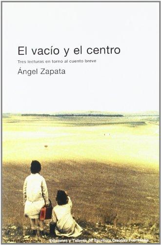 9788495079695: El Vacio Y El Centro (Escritura creativa)