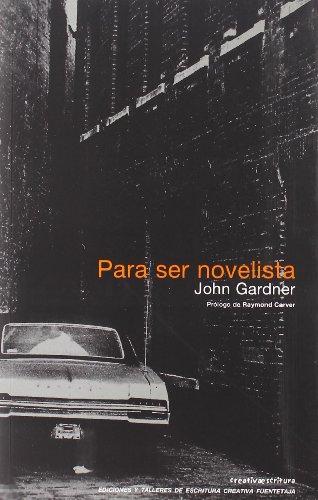 9788495079749: Para Ser Novelista (Escritura creativa)