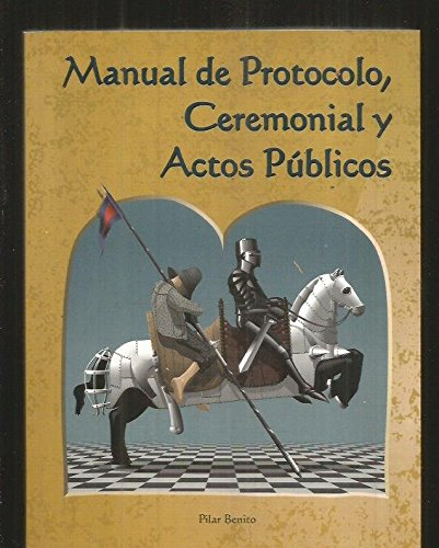 9788495080042: Manual De Protocolo, Ceremonial Y Actos Publicos