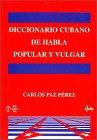 9788495088796: Diccionario cubano de terminos populares y vulgares
