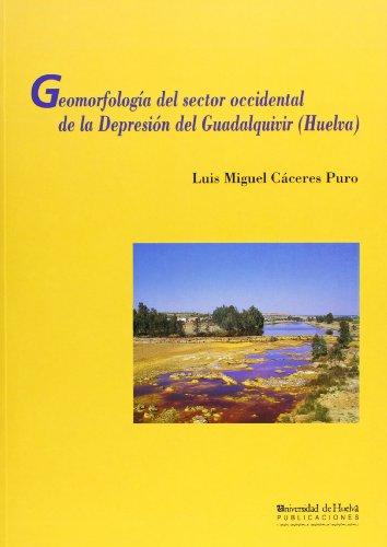 9788495089045: Geomorfología del sector occidental de depresión del Guadalquivir (Huelva)