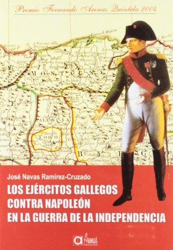 9788495100092: Los ejercitos Gallegos contra napoleon en la Guerra de la indepencia