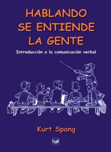 9788495107374: Hablando se entiende la gente. Introduccion a la comunicacion verbal. (Spanish Edition)