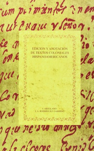9788495107411: Edicion y anotacion de textos coloniales hispanoamericanos (Spanish Edition)