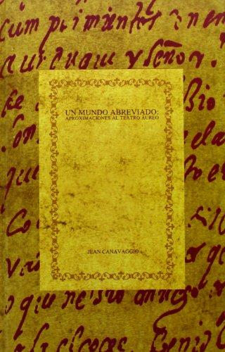 9788495107824: Un mundo abreviado: aproximaciones al teatro áureo. (Spanish Edition)