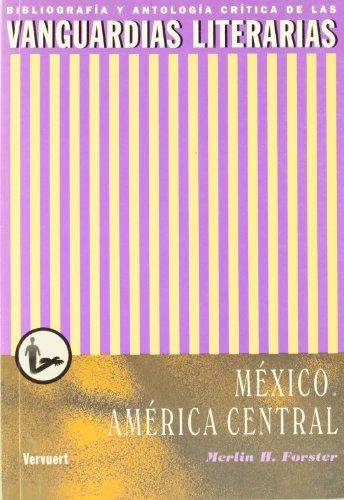 Las vanguardias literarias en Mexico y la America Central (Spanish Edition): Forster, Merlin H.