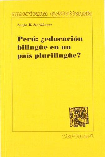 Peru: educacion bilingue en un pai?s plurilingue?: Sonja M. Steckbauer