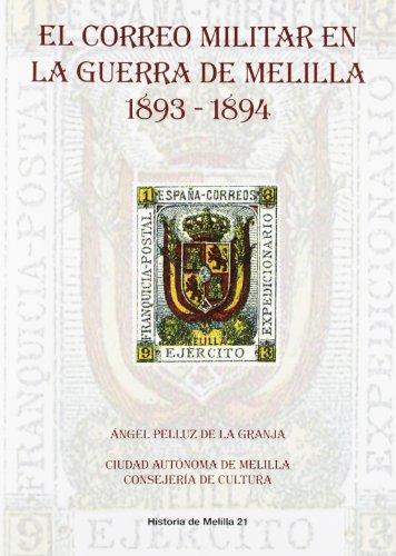 9788495110565: El correo militar en la Guerra de Melilla (1893-1894)