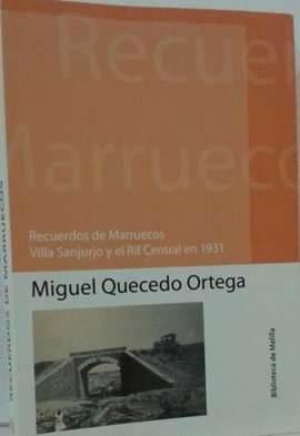 9788495110626: Recuerdos de Marruecos: Villa Sanjurjo y El Rif Central (1931)
