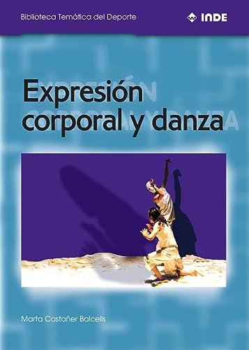 9788495114068: Expresión corporal y danza (Biblioteca Temática del Deporte)