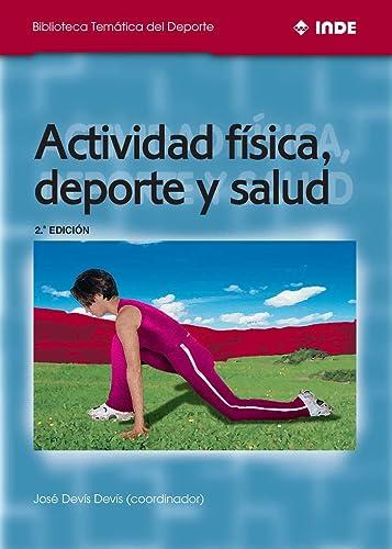Actividad Fisica, DePorte y Salud (Spanish Edition): Jose Devis Devis