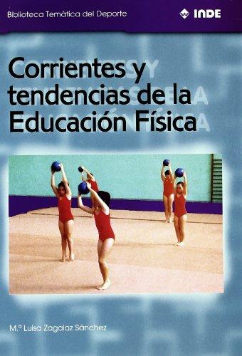 9788495114242: Corrientes y Tendencias de La Educacion Fisica (Spanish Edition)