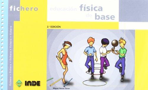 9788495114433: Educación física de base (Ficheros de juegos y actividades)