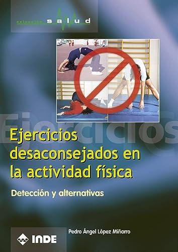 9788495114532: Ejercicios Desaconsejados En La Actividad Física: Detección y alternativas: 750 (Salud)