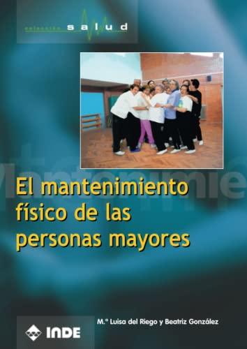 9788495114686: El Mantenimiento Físico De Las Personas Mayores (Salud)