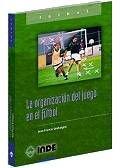 9788495114747: La organización del juego en el fútbol (Deportes)