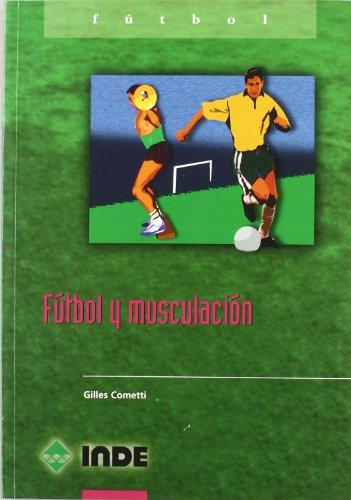 Futbol y Musculacion (Spanish Edition): Cometti, Gilles