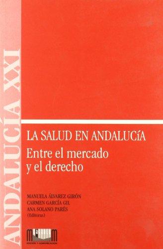 La salud en Andalucía: entre el mercado: Solano Parés, Ana;