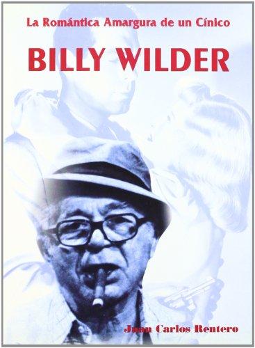 9788495121042: Billy Wilder. La romántica amargura de un cínico (Directores de cine)