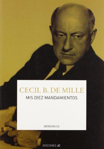 9788495121295: Mis Diez Mandamientos / My Ten Commandments: Memorias (Spanish Edition)